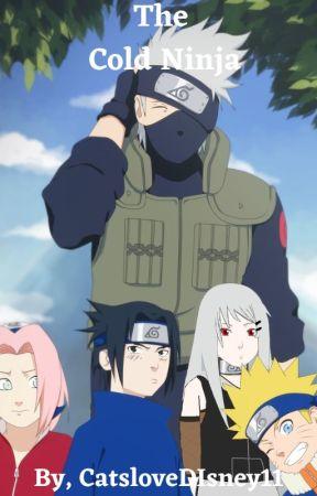 The Cold Ninja (Naruto Love Story) by CatsLoveDisney11