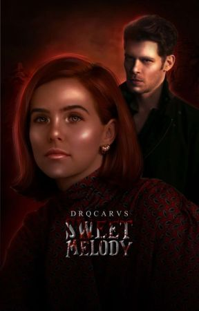 SWEET MELODY, n. mikaelson by jesysadore