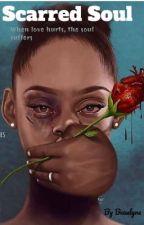 Scarred Soul by BeaulyneAdwoaDawnlov