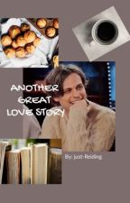 ANOTHER GREAT LOVE STORY  ~ Spencer Reid~ by just-Reiding