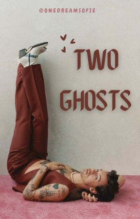 Two Ghosts   A Harry Styles fanfic by OneDreamSofie