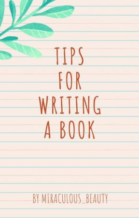 Tips for writing a Book by miraculous_beauty