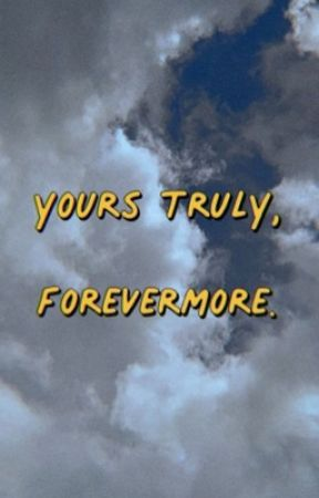 yours truly, forevermore.  by spiderstann