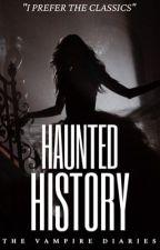Haunted History | TVD by ladyvillain01