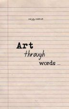 Art through words by meijoyamorado