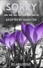 Sorry! Adopted By Hamilton by Abiloves21