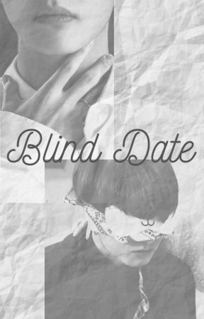 Blind Date by microcosmoslove