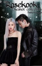 Rosekook Oneshot Collection by ParkChaengoo