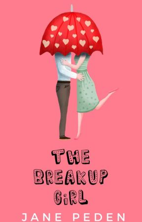 The Breakup Girl by JanePeden