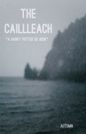 The Cailleach|HP OC book by Autumn_Detective