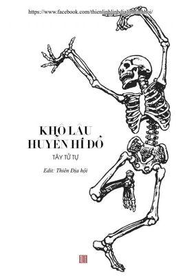 [ĐAM MỸ/ EDIT] Khô Lâu Huyễn Hí Đồ - Tây Tử Tự