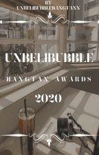 [OPEN] Unbelibubblebangtann's 2020 Awards by unbelibubblebangtann