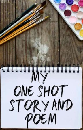 My One Shot Story and Poem by kathreneguiang