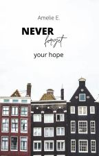 Vergiss niemals deine Hoffnung by fallwritingbooks