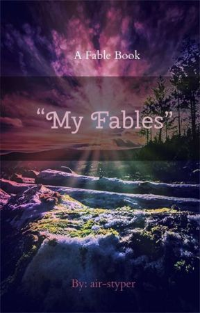 """""""My Fables"""": First Fable Book [COMPLETED] by air-styper"""