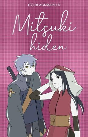 MITSUKI HIDEN (Hiatus Sementara) by blackmaples