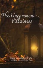 The Uncommon Villainess by LittlexBunny
