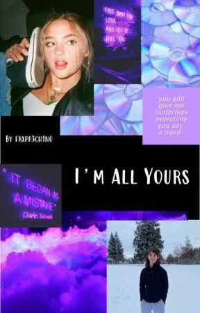 I'm All Yours II Dylan Kingwell x OC by frxpp3ch1n0