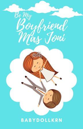 Be My Boyfriend Mas Joni (21++) by babydollkrn