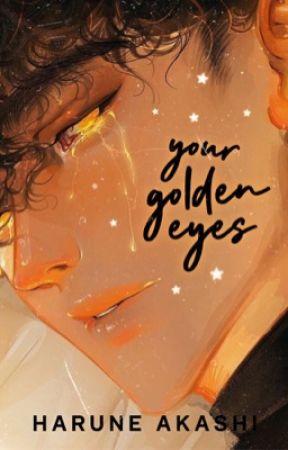 Your Golden Eyes by YukikoAkashi