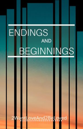 Endings and Beginnings (boyxboy) by 2WantLoveAnd2BeLoved