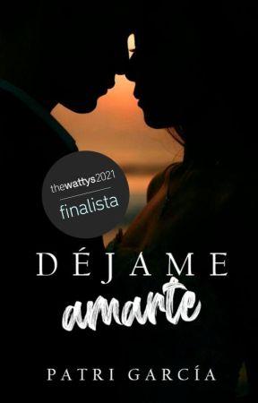 Déjame amarte [+18] ✔️ (COMPLETA) by thebabypes
