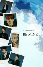 Be Mine - nct 00 liners [✓] by EunHYE-Rin