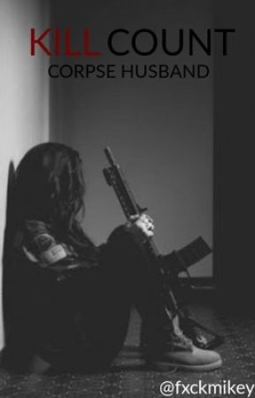 KILL COUNT    Corpse Husband by fxckmikey