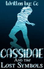 Cassidae and the Lost Symbols   Book 2 by Notoneblonde