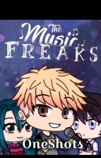 The Music Freaks Oneshots[REQUESTS OPEN TEMPORARILY] cover
