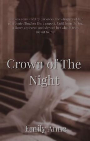 Crown of The Night  by emilyy_anne