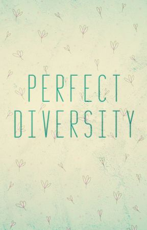 Perfect Diversity by PerfectDiversity