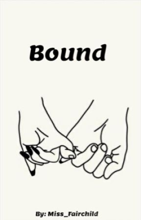 Bound by Miss_Fairchild