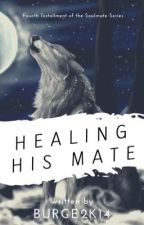 Healing His Mate by Burge2k14