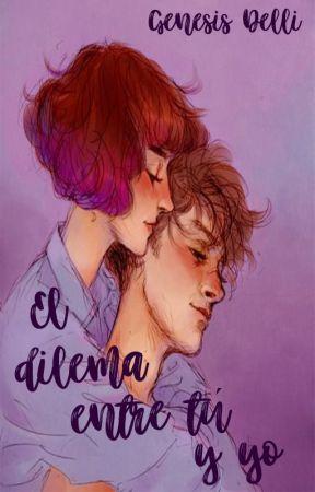 El Dilema Entre Tú y Yo by ImTheNewRachel
