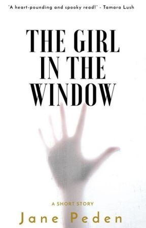 The Girl in the Window by JanePeden