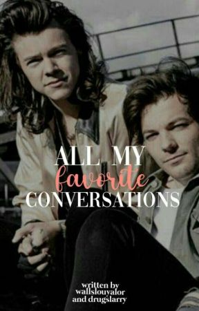 all my favorite conversations ♡ larry! by wallslouyalor