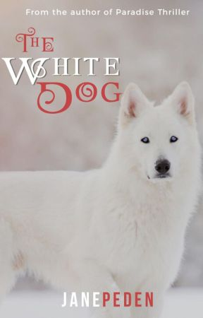 The White Dog by JanePeden