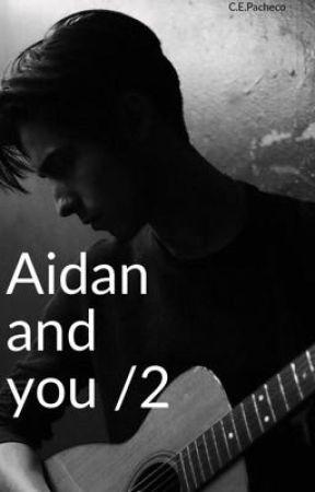 Aidan y tu / la historia continua by elisabebpache13