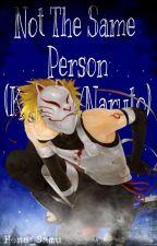 Not The Same Person (Kitsune/Anbu Naruto) by Hena_Samu