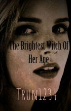The Brightest Witch Of Her Age  by trun1234