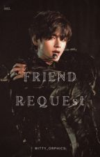 Friend request {Kim Taehyung~~ horror}  by manianancy