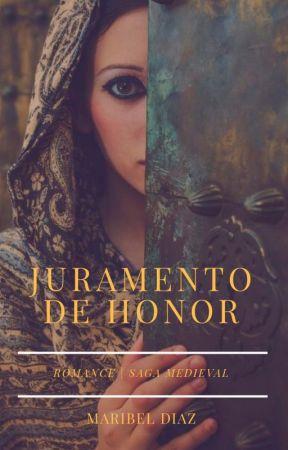 JURAMENTO DE HONOR (En Proceso) # 2 SAGA MEDIEVAL. by MaribelDazGonzlez
