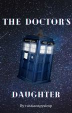 The Doctor's Daughter by ItzRxchey