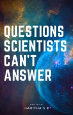 Questions scientists can't answer by haiyudda