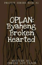 Oplan: Byaheng Brokenhearted (On- Going) by _syeri
