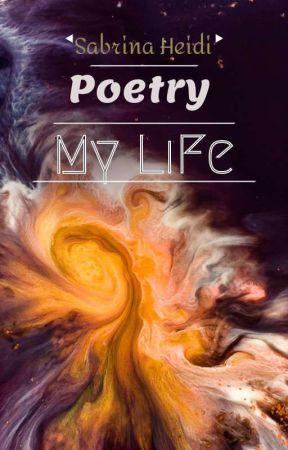 My LiFe by SabrinaHeidi