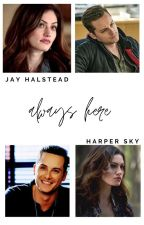 Always Here: A Jay Halstead fanfic by Ynhalstead