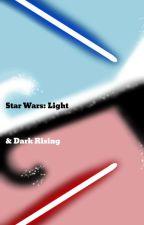 Star Wars: Light & Dark Rising by FireWolf912009