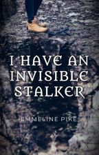 I Have an Invisible Stalker (Guardians #1) by Emmiepike